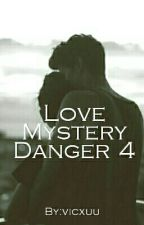 Love Mystery Danger 4 || l.t ✔ by vicxuu