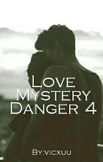 Love Mystery Danger 4 || l.t ✔