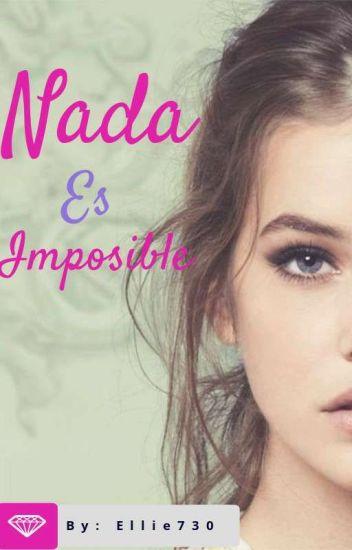 Nada Es Imposible (CMV #2)