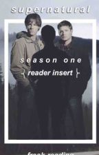 Supernatural - Season One {Reader insert} by Freak-reading
