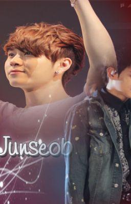 [Oneshot] [Junseob] Em mới chính là hạnh phúc của anh