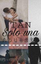 Tan Solo Una Apuesta(yaoi) by Matuuz