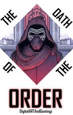 The Oath of The Order (Kylo Ren  x Reader) by BlariaBlack