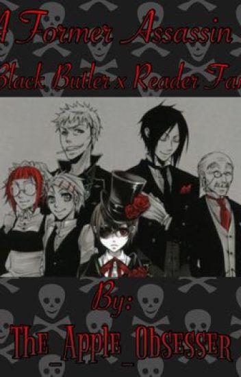 A Former Assassin (A Black Butler x Reader Fanfic) - Zoe aka