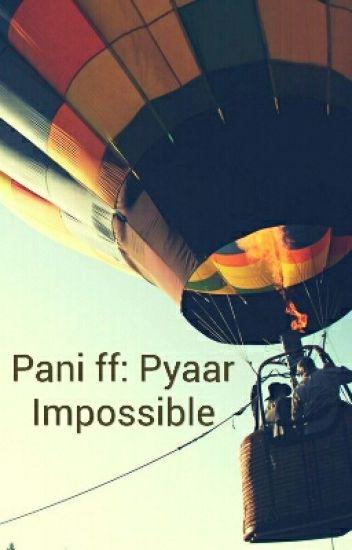 Pani ff: Pyaar Impossible