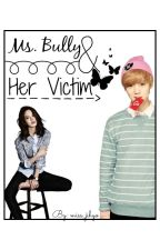 Ms. Bully and her Victim [completed] by miss_jihyo