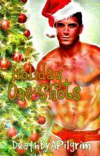 Holiday One-Shots by DeathByAPilgrim