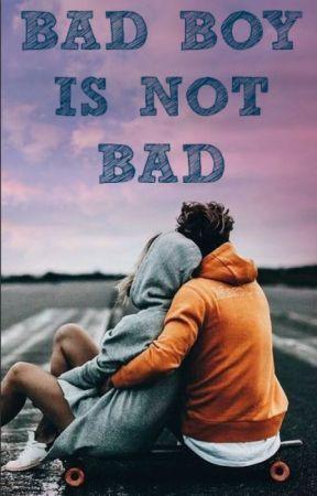 Bad boy is not bad. I & II część. ZAKOŃCZONE by tajniak325