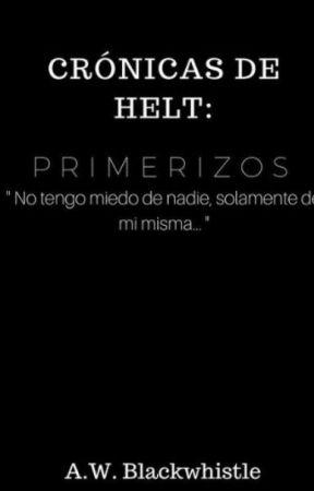 Crónicas de Helt: Primerizos by Wieredft_