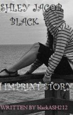 ASHLEY JACOB BLACK,a imprint story by blackASH212