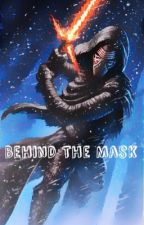 Behind the mask (a Kylo Ren x Reader fanfic)  by RhiRhi_Writes