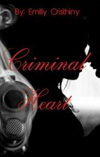 Criminal Heart |H.S.| #Wattys2017 by EmillyCristhiny