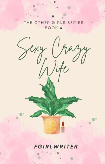 Sexy Crazy Wife (TOG Series 4)