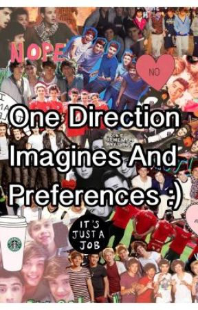 One Direction Imagines and Preferences :) - His Favorite Way