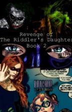 Revenge of The Riddler's Daughter by questiongirl