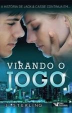 VIRANDO O JOGO- Jogo Perfeito,Livro 2  by josianebezerra