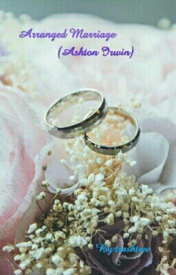 Arranged marriage (Ashton Irwin)