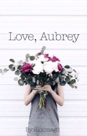 Love, Aubrey by bloomagd