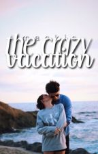 The Crazy Vacation by Mystical_Cookie