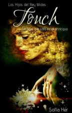 TOUCH #1 [En Edición] by Sofiafigher26