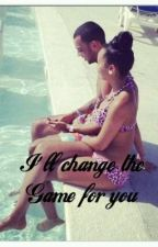I'll Change The Game For You. by TisharaJhonson
