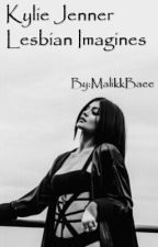Kylie Jenner imagines (Lesbian Stories) by MalikkBaee
