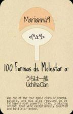 100 Formas de molestar a: Uchiha Clan {PAUSADO} by Mariianna9