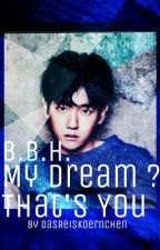 My Dream? That's You.♡EXO Baekhyun FF♡ by DasReiskoernchen