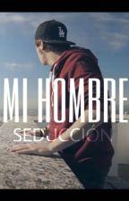 Mi hombre. - Seducción. -ElRubius y Tu HOT. by hopefulbiiitch
