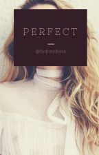 Perfect by SydneyBond