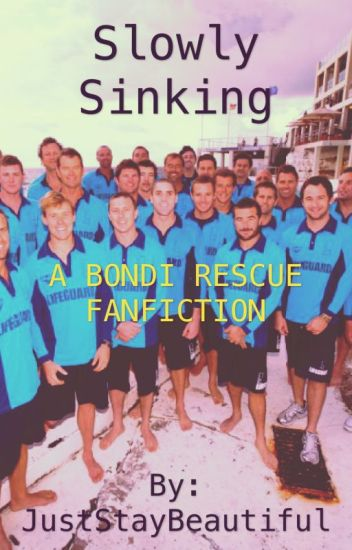 Slowly Sinking -A Bondi Rescue Fanfiction-