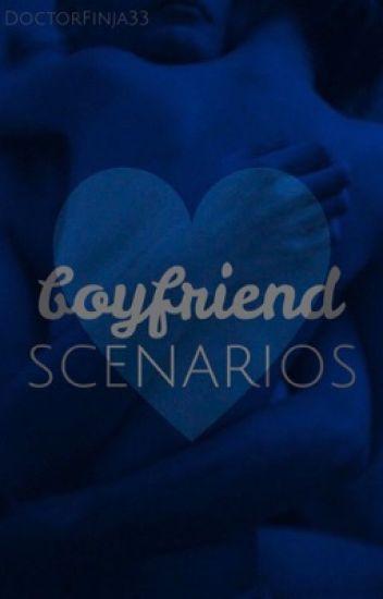 Boyfriend Scenarios