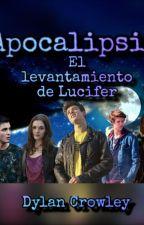 Apocalipsis. El Levantamiento De Lucifer by KirigayaMikoto