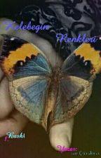 Kelebeğin Renkleri by CanGndner