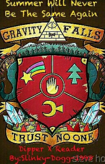 Gravity Falls: Summer Will Never Be The Same Again (Dipper x Reader)