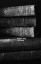 I Believe You | ✓ by humorous-
