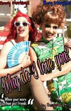 Why Do I Love You? (Biadore) by gummyBrittany123