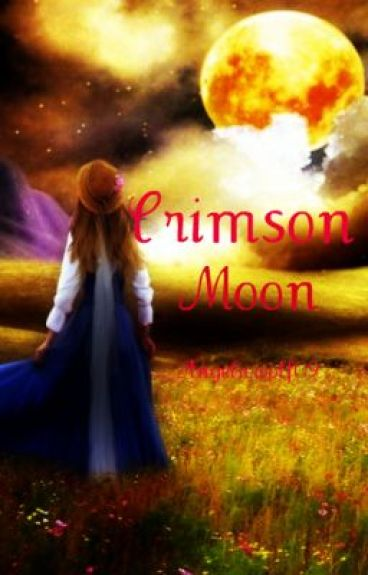 Crimson Moon Companion Book (new synopsis is up!!!!!!!!!!!!!!!!!!!) by AngelicWolf09