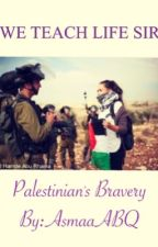 Palestinian's Bravery by AsmaaABQ