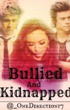 Bullied and Kidnapped • Complete by _OneDirection17