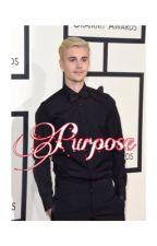 Purpose (Justin Bieber x Reader) by SwagMrsBieber