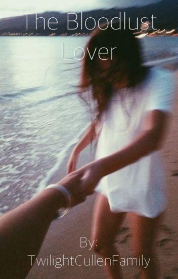 The Bloodlust Lover (An Emmett Cullen Love Story)