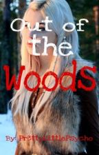 Out of the Woods - Garroth x Reader - Book 2 by Pr3ttyL1ttlePsycho