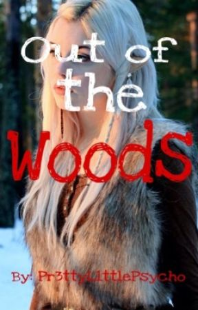 Out of the Woods - Garroth x Reader - Book 2 [ON HOLD] by Pr3ttyL1ttlePsycho