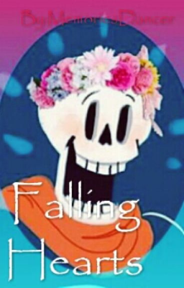 Falling Hearts (Papyrus X Reader/Lemon)