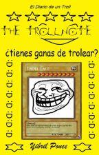 El Diario de un Troll :D ¿Tienes ganas de trolear ? by YibrilPonce