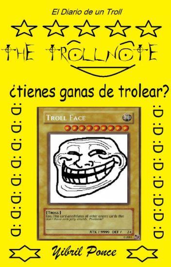 El Diario de un Troll :D ¿Tienes ganas de trolear ?