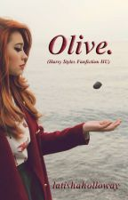 Olive. (Harry Styles Fanfiction HU) by latishaholloway