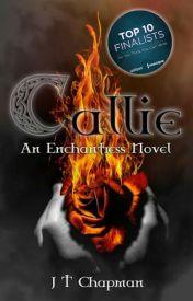 Callie - An Enchantress Novel - Featured  by jewel1307