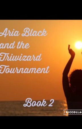 Aria Black and the Triwizard Tournament by emusername